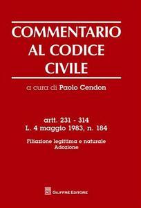Commentario al codice civile. Artt. 231-314: L. 4 maggio 1983. Filiazione legittima e naturale. Adozione