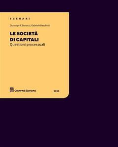 Le società di capitali. Questioni processuali 2010