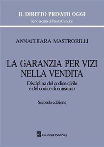 Libro La garanzia per vizi nella vendita. Disciplina del codice civile e del codice di consumo Annachiara Mastrorilli