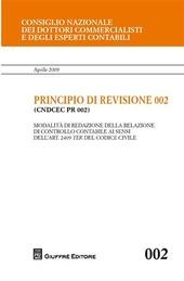 Principio di revisione. Documento 002. Modalità di redazione della relazione di controllo contabile ai sensi dell'art. 2409 ter del codici civile