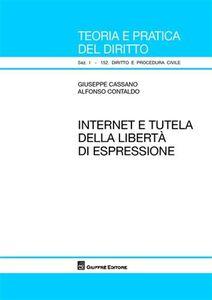 Foto Cover di Internet e tutela della libertà di espressione, Libro di Giuseppe Cassano,Alfonso Contaldo, edito da Giuffrè