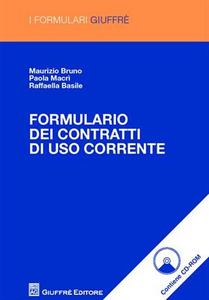 Libro Formulario dei contratti di uso corrente. Con CD-ROM Maurizio Bruno , Paola Macrì , Raffaella Basile