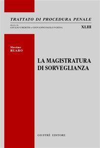 Libro La magistratura di sorveglianza Massimo Ruaro
