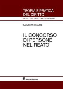 Foto Cover di Il concorso di persone nel reato, Libro di Salvatore Camaioni, edito da Giuffrè