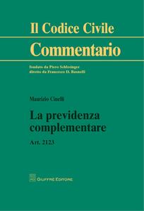 Libro La previdenza complementare. Art. 2123 Maurizio Cinelli