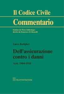 Libro Dell'assicurazione contro i danni. Artt. 1904-1918 Enrico Bottiglieri