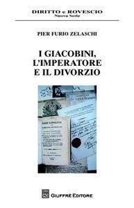 Libro I giacobini, l'imperatore e il divorzio Pier F. Zelasco