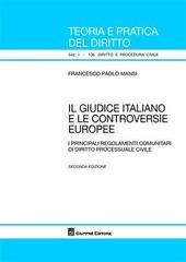 Il giudice italiano e le controversie europee. I principali regolamenti comunitari di diritto processuale civile