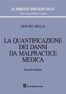 Libro La quantificazione dei danni da malpractice medica Mauro Sella