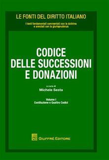 Codice delle successioni e donazioni. Vol. 1: Costituzione e quattro codici..pdf