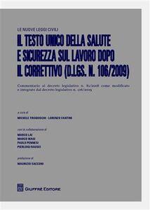 Libro Il testo unico della salute e sicurezza sul lavoro dopo il correttivo (D.Lgs. n.106/2009)