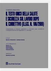 Il testo unico della salute e sicurezza sul lavoro dopo il correttivo (D.Lgs. n.106/2009)