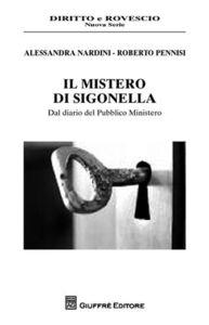 Foto Cover di Il mistero di Sigonella. Dal dario del Pubblico Ministero, Libro di Alessandra Nardini,Roberto Pennisi, edito da Giuffrè