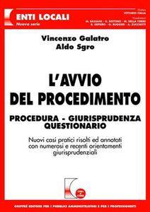 Libro L' avvio del procedimento. Procedura, giurisprudenza, questionario Vincenzo Galatro , Aldo Sgro
