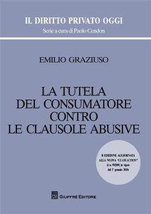 Libro La tutela del consumatore contro le clausole abusive Emilio Graziuso