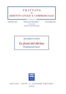 Libro Le fonti del diritto. Fondamenti teorici Riccardo Guastini