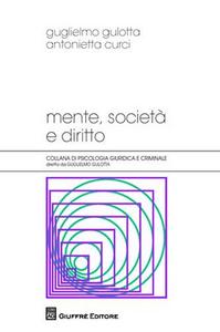 Libro Mente, società e diritto Guglielmo Gulotta , Antonietta Curci