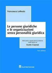 Libro Le persone giuridiche e le organizzazioni senza personalità giuridica Francesca Loffredo