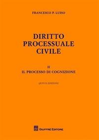 Diritto processuale civile. Vol. 2: Processo di cognizione. - Luiso Francesco P. - wuz.it