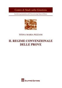 Libro Il regime convenzionale delle prove Titina M. Pezzani