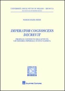 Foto Cover di Imperator cognoscens decrevit. Profili e contenuti dell'attività giudiziaria imperiale in età classica, Libro di Mariagrazia Rizzi, edito da Giuffrè