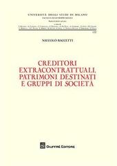 Creditori extracontrattuali, patrimoni destinati e gruppi di società
