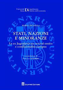 Libro Strati, nazioni e minoranze. La ex Jugoslavia tra revival etnico e condizionalità europea Maria Dicosola