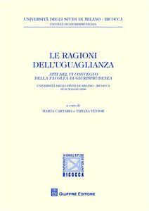 Libro Le ragioni dell'uguaglianza. Atti del 6° Convegno della facoltà di giurisprudenza (Milano, 15-16 maggio 2008)