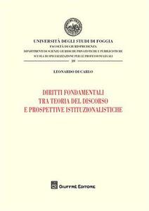 Libro Diritti fondamentali tra teorie del discorso e prospettive istituzionalistiche Leonardo Di Carlo