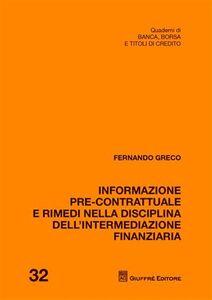 Foto Cover di Informazione pre-contrattuale e rimedi nella disciplina dell'intermediazione finanziaria, Libro di Fernando Greco, edito da Giuffrè