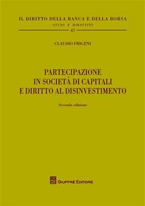 Libro Partecipazione in società di capitali e diritto al disinvestimento Claudio Frigeni