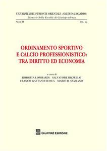 Libro Ordinamento sportivo e calcio professionistico. Tra diritto ed economia