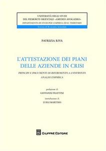 Libro L' attestazione dei piani delle aziende in crisi. Principi e documenti di riferimento a confronto. Analisi empirica Patrizia Riva
