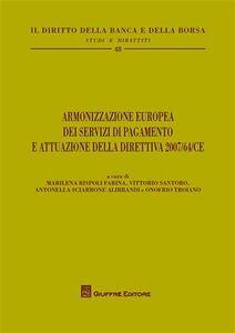 Libro Armonizzazione europea dei servizi di pagamento e attuazione della direttiva 2007/64/CE