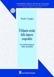 Libro Il bilancio sociale delle imprese cooperative. La rendicontazione della mutualità Paolo Congiu