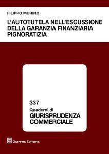 Libro L' autotutela nell'escussione della garanzia finanziaria pignoratizia Filippo Murino