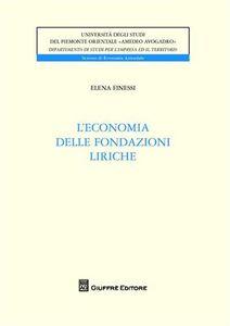 Libro L' economia delle fondazioni liriche Elena Finessi