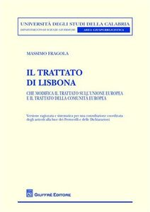 Foto Cover di Il Trattato di Lisbona. Che modifica il Trattato sull'Unione europea e il Trattato della Comunità europea, Libro di Massimo Fragola, edito da Giuffrè