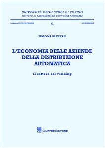 Foto Cover di L' economia delle aziende della distribuzione automatica. Il settore del vending, Libro di  edito da Giuffrè