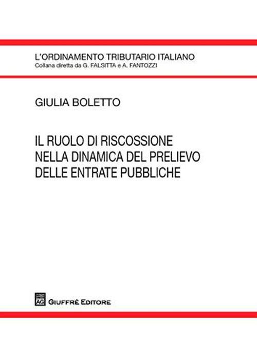 Il ruolo di riscossione nella dinamica del prelievo delle entrate pubbliche