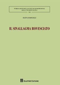 Libro Il sinallagma rovesciato Elena Bargelli