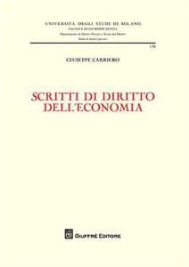 Libro Scritti di diritto dell'economia Giuseppe Carriero