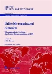 Diritto delle comunicazioni elettroniche. Telecomunicazioni e televisione dopo la terza riforma comunitaria del 2009
