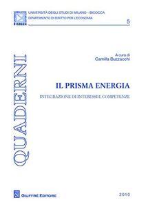 Libro Il prisma energia. Integrazione di interessi e competenze