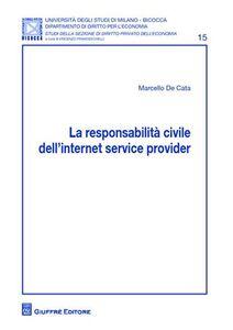 Libro La responsabilità civile dell'Internet service provider Marcello De Cata