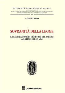 Foto Cover di Sovranità della legge. La legislazione di Demetrio del Falero ad Atene (317-307 a. C.), Libro di Antonio Banfi, edito da Giuffrè