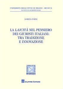 Libro La laicità nel pensiero dei giuristi italiani. Tra tradizione e innovazione Lorenza Forni