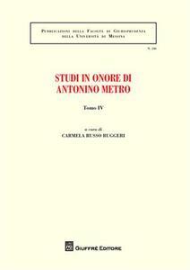Studi in onore di Antonino Metro. Vol. 4