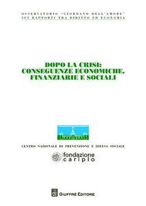 Libro Dopo la crisi. Conseguenze economiche, finanziarie e sociali. Atti del Convegno (Milano, 6-7 novembre 2009)