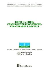 Dopo la crisi. Conseguenze economiche, finanziarie e sociali. Atti del Convegno (Milano, 6-7 novembre 2009)